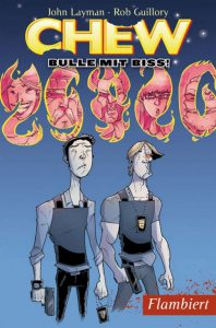Chew, Bulle mit Biss 4, Flambiert, Cross Cult